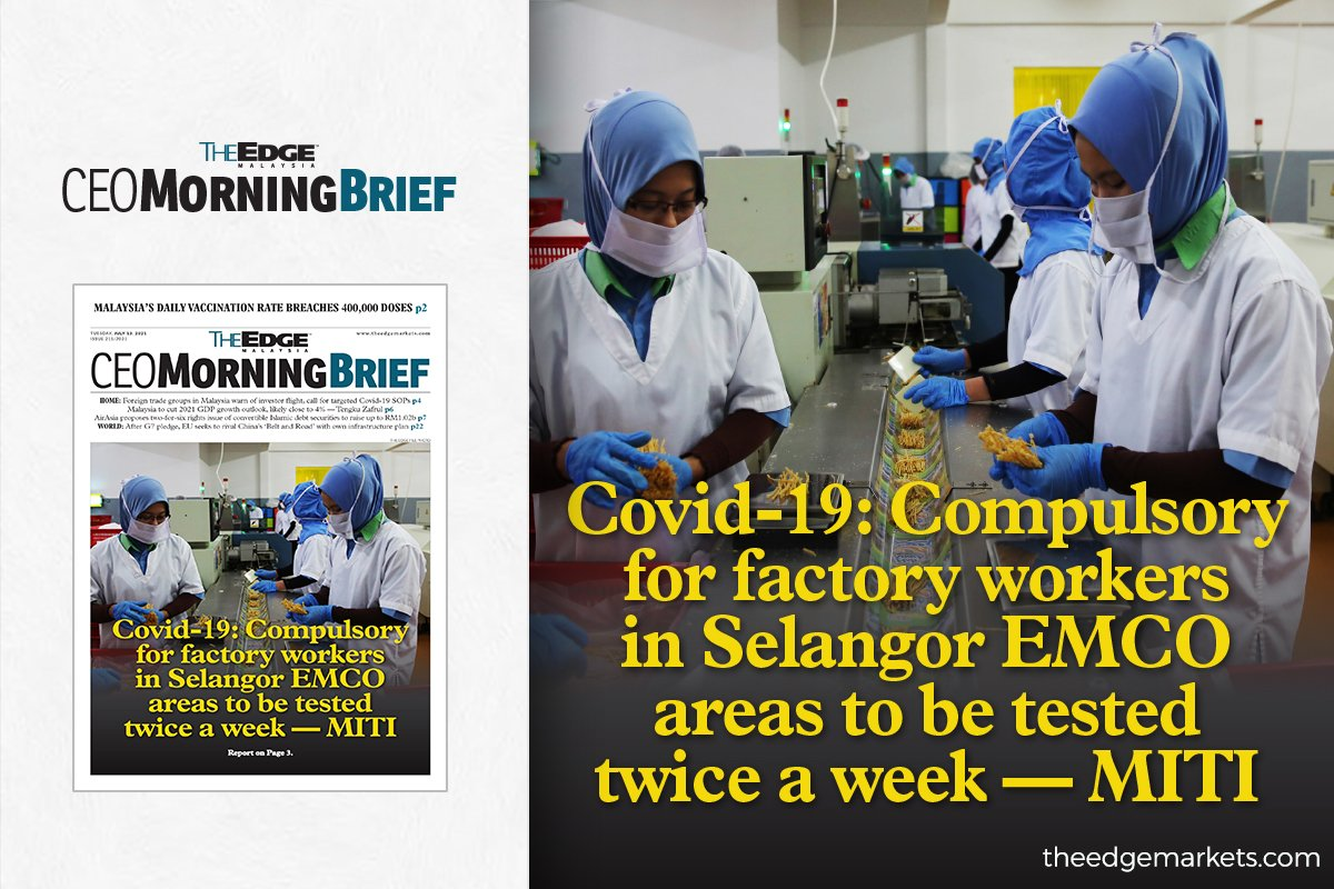 Covid-19: Compulsory for factory workers in Selangor EMCO areas to be tested twice a week — MITI
