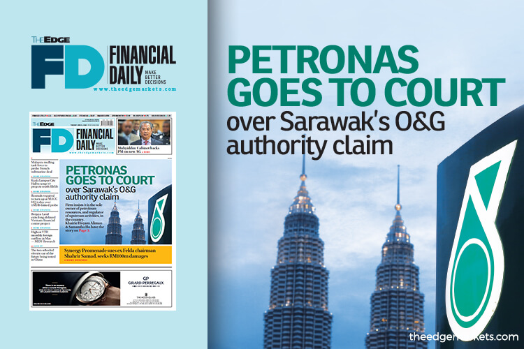 Petronas goes to court over Sarawak's O&G authority claim