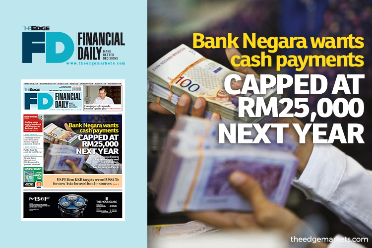 Bank Negara wants cash payments capped at RM25,000 next year