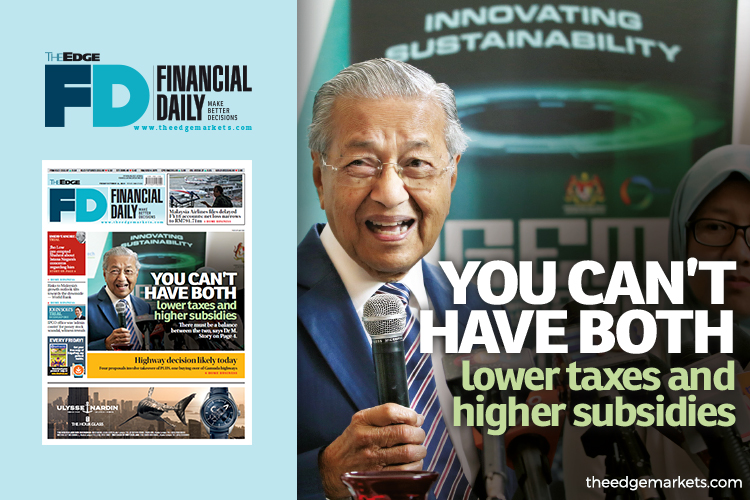 Dr M: You can't have both lower taxes and higher subsidies