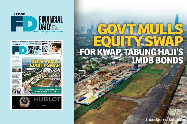 Govt mulls equity swap for KWAP, Tabung Haji's 1MDB bonds