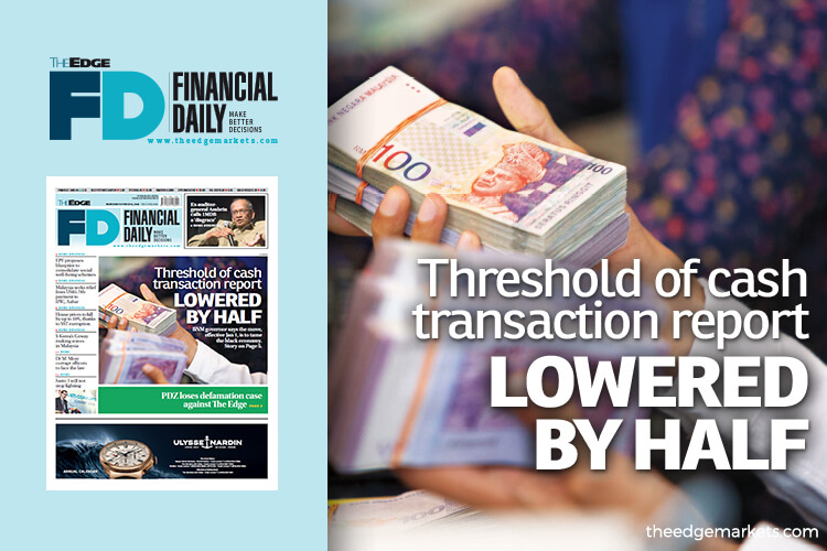 Threshold of cash transaction report lowered by half