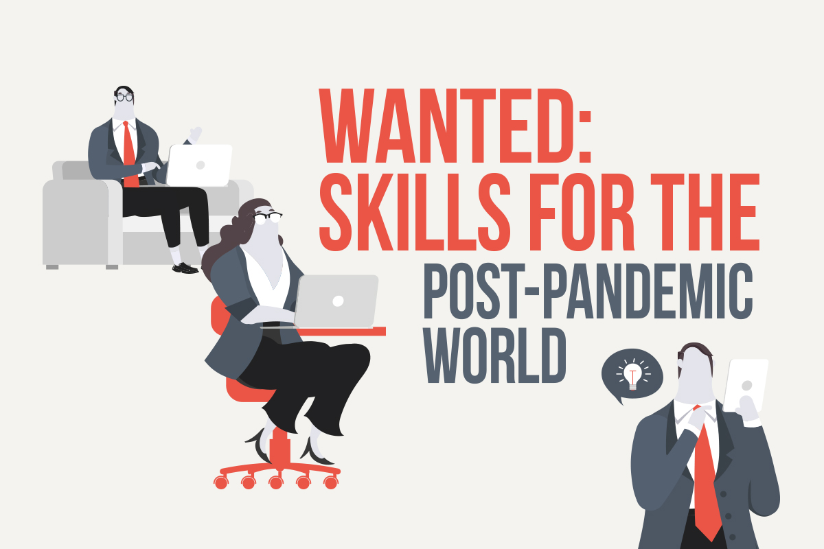 Wanted: Skills for the post-pandemic world