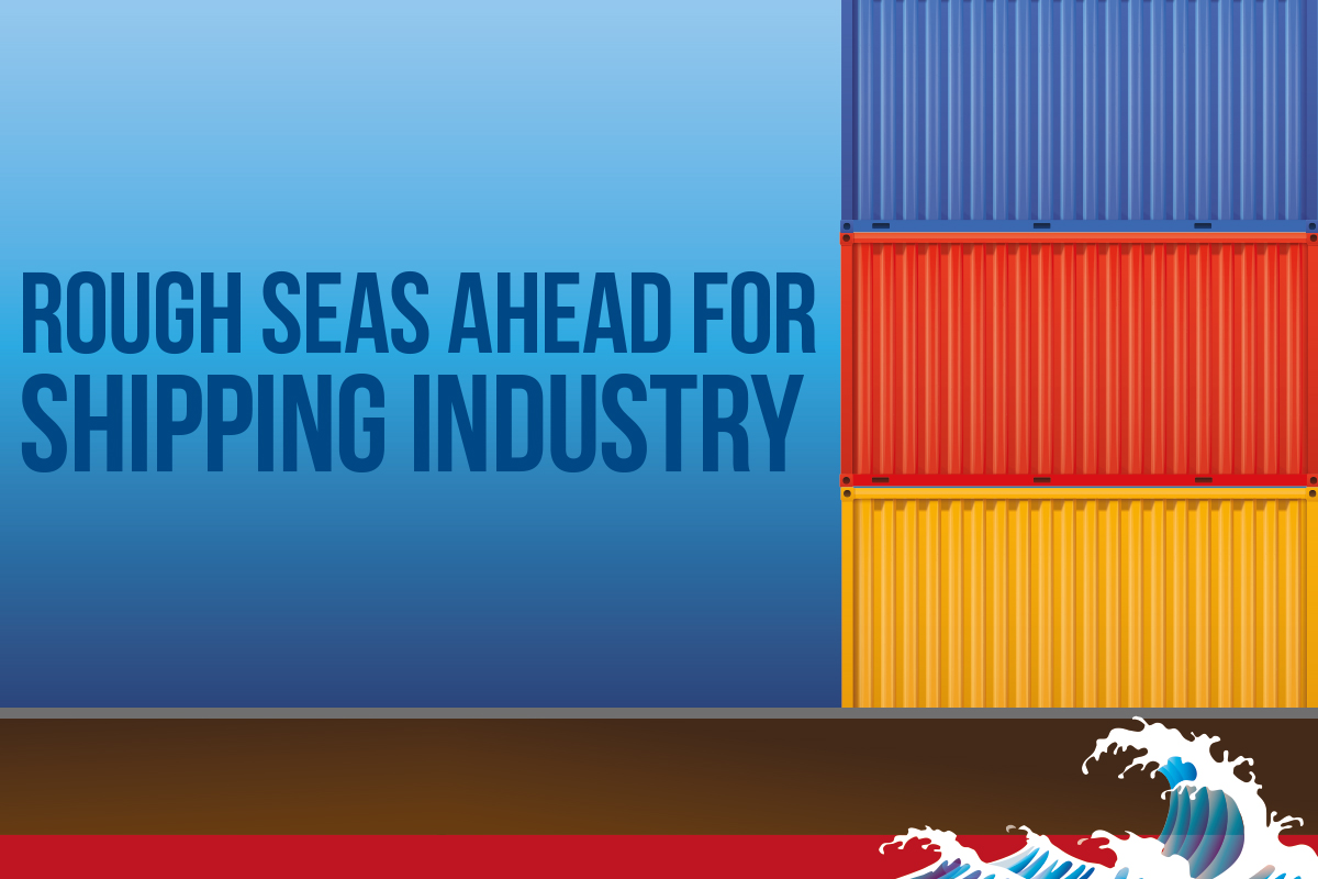 Rough seas ahead for shipping industry