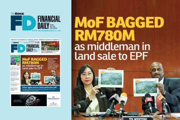 MoF bagged RM780m as middleman in land sale to EPF