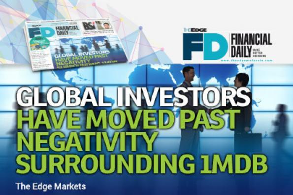 Global investors have moved past negativity surrounding 1MDB