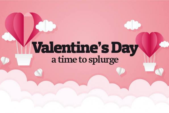 Valentine's Day a time to splurge